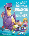 Do Not Take Your Dragon to Dinner by Julie Gassman, Andy Elkerton