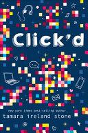 Click'd, Book 1 Click'd by Tamara Ireland Stone